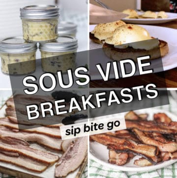 The Best Sous Vide Breakfast Recipes collage of egg and bacon dishes