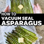 Pinterest Pin Image for guide on How To Vacuum Seal Asparagus