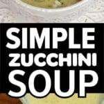PIN for simple zucchini soup recipe