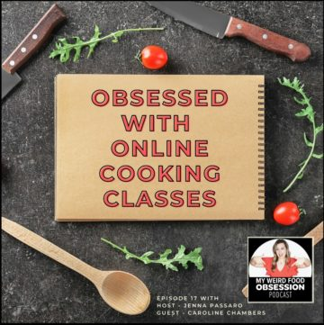 "Title text overlay of Obsessed With Hosting Online Cooking Classes"" with two knives, a wooden spoon, two cherry tomatoes, and three sprigs of arugula and podcast logo"