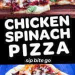 Collage image of chicken spinach pizza with text overlay.