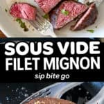 Text overlay with sous vide filet mignon steak recipe photos.