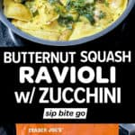 Text overlay with Trader Joe's Butternut Squash Ravioli With Zucchini package and cooked ravioli in a pan.