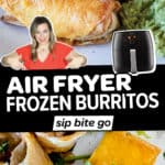 Image collage and text overlay with Air Fryer Frozen Burritos and recipe examples.
