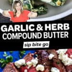 Image collage with text overlay of garlic and herb compound butter.