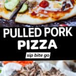 Image collage with text overlay of BBQ Pulled Pork Pizza.