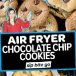 Photo collage with text overlay for Air Fryer Chocolate Chip Cookies.
