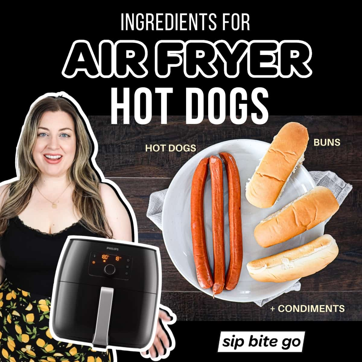 Chart with ingredients for air fryer hot dogs list with captions and air fryer machine.
