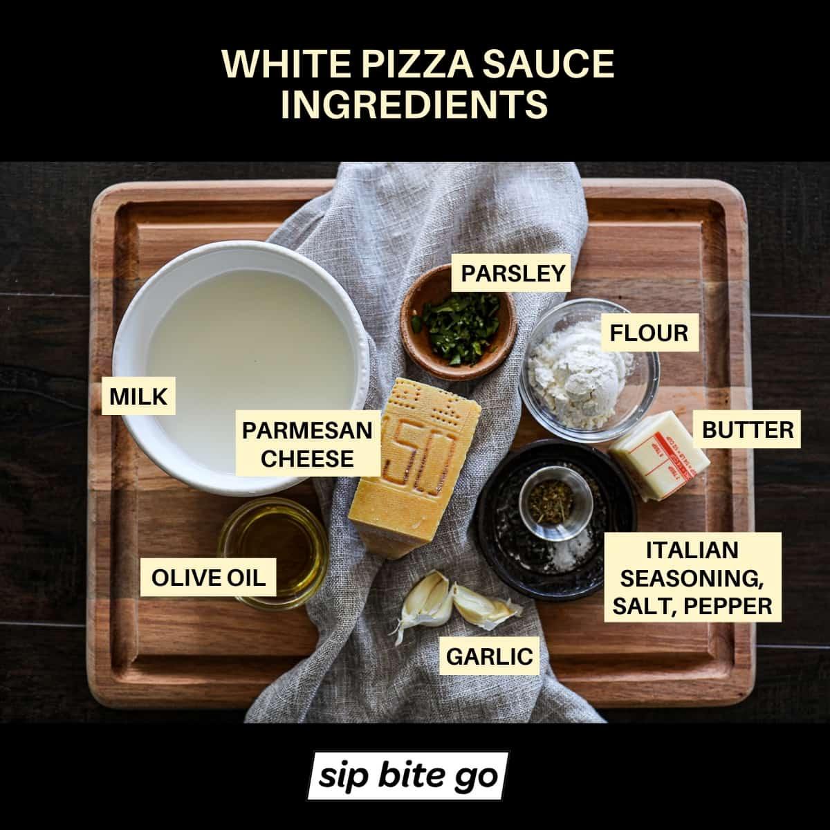 White Pizza Sauce Ingredients List Chart including milk, parmesan cheese, flour, parsley, italian seasonings.
