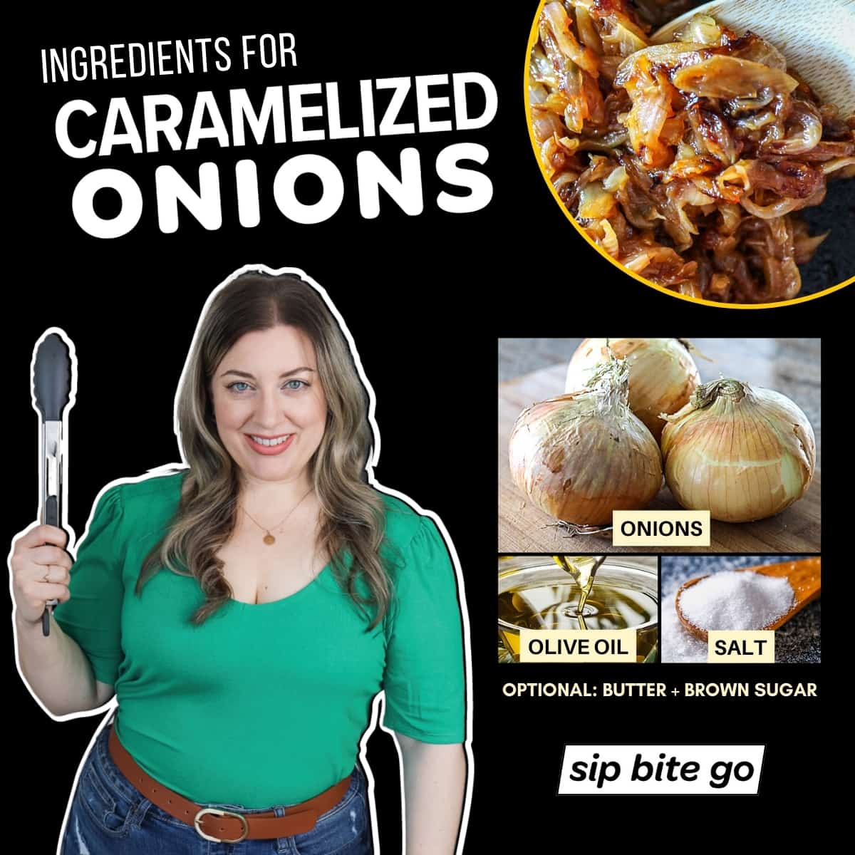 Infographic chart with ingredients for caramelized onions Sip Bite Go