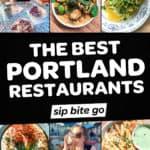 Best Restaurants Portland Oregon photo collage Sip Bite Go with text overlay.