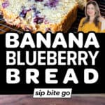 Blueberry Banana Bread recipe images with text overlay.
