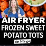 Air fryer sweet potato frozen tots photo collage with text overlay.