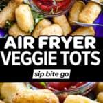 Veggie Tots In Air Fryer photos with text overlay.