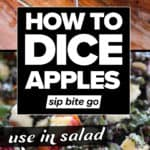 How To Dice An Apple for salads photos with text overlay