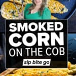 Smoked corn on the cob Traeger recipe images with text overlay