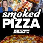 Smoked Traeger Pizza Recipe images with text overlay