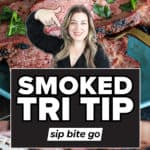 Smoked Tri Tip Traeger Recipe images with text overlay